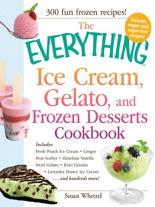 Щелкните здесь для просмотра полноразмерного изображения обложки the everything ice cream, gelato, and frozen