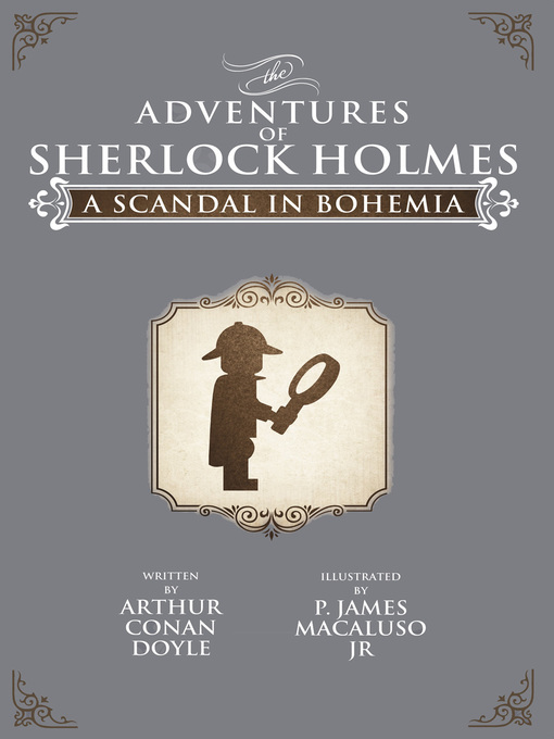 Title details for a scandal in bohemia - lego - the adventures of sherlock holmes by p james macaluso - available