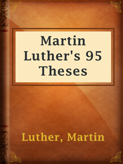 luther 96 thesis On this day in 1517, the priest and scholar martin luther approaches the door of the castle church in wittenberg, germany, and nails a piece of paper to it containing the 95 revolutionary.