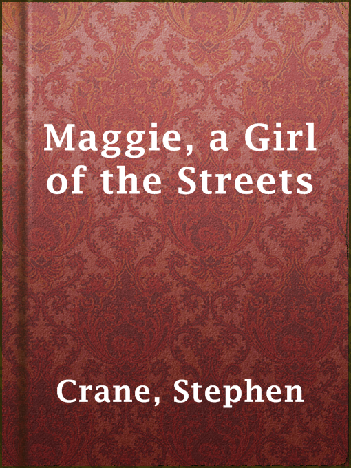maggie a girl of the streets essay Maggie: a girl of the streets by stephen crane chapter i a very little boy stood upon a heap of gravel for the honor of rum alley he was throwing stones at howling urchins from devil's.