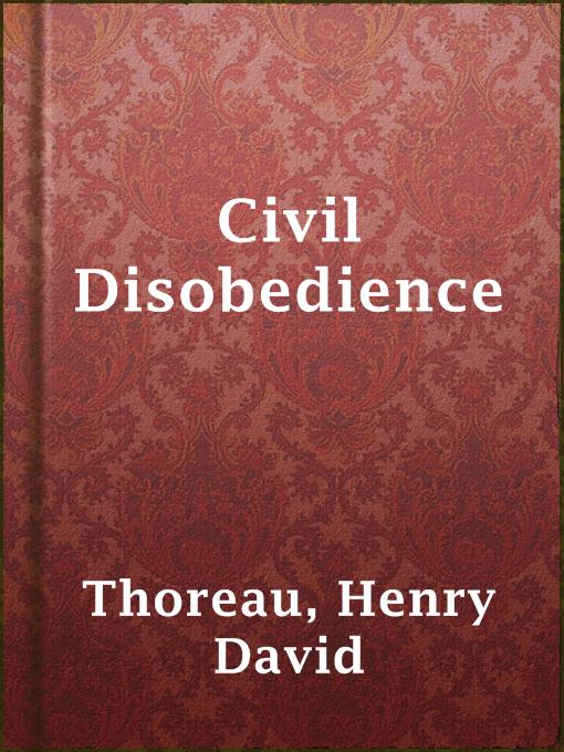 civil disobedience by david henry thoreau essay