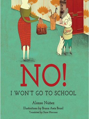 cover image of No! I Won't Go to School
