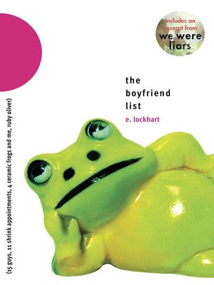 cover image of The Boyfriend List: 15 Guys, 11 Shrink Appointments, 4 Ceramic Frogs and Me, Ruby Oliver