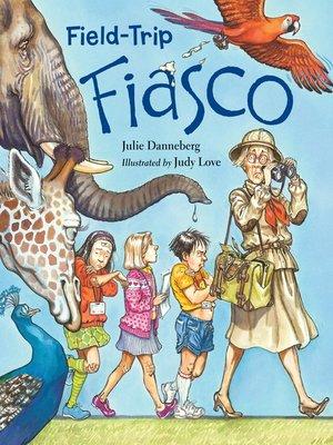 cover image of Field-Trip Fiasco