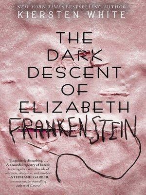 cover image of The Dark Descent of Elizabeth Frankenstein