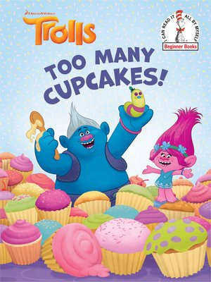 cover image of Too Many Cupcakes! (DreamWorks Trolls)