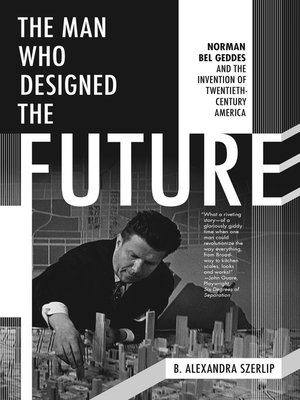 cover image of The Man Who Designed the Future