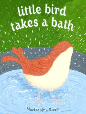 cover image of Little Bird Takes a Bath