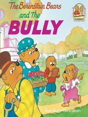 cover image of The Berenstain Bears and the Bully