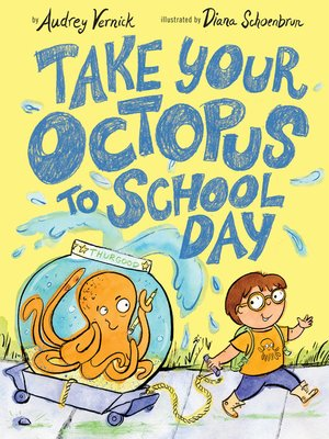 cover image of Take Your Octopus to School Day