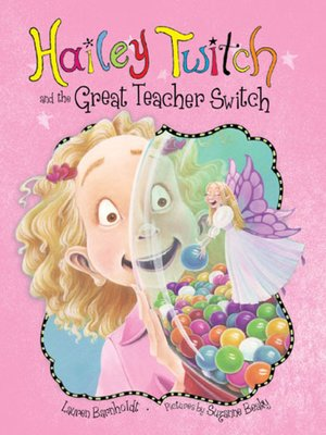 cover image of Hailey Twitch and the Great Teacher Switch