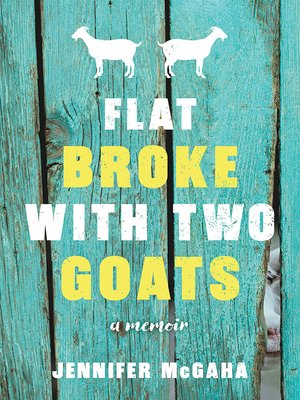 cover image of Flat Broke with Two Goats