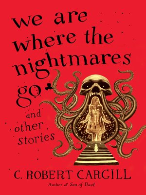 cover image of We Are Where the Nightmares Go and Other Stories