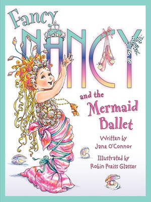 cover image of Fancy Nancy and the Mermaid Ballet