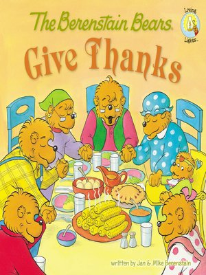cover image of The Berenstain Bears Give Thanks