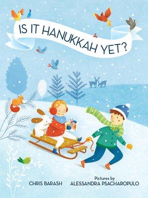 cover image of Is It Hanukkah Yet?