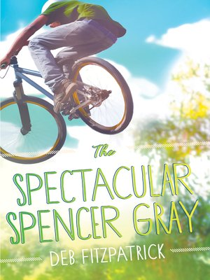 cover image of The Spectacular Spencer Gray