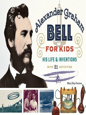 cover image of Alexander Graham Bell for Kids