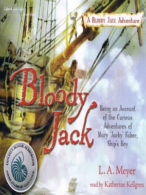 """cover image of Bloody Jack: Being an Account of the Curious Adventures of Mary """"Jacky"""" Faber, Ship's Boy"""
