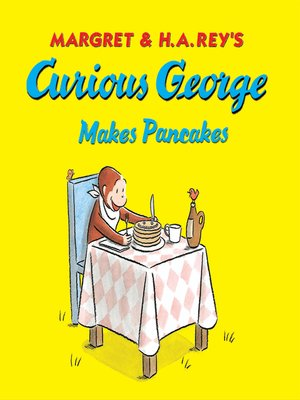 cover image of Curious George Makes Pancakes