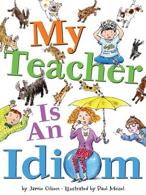cover image of My Teacher Is an Idiom