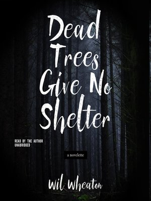 cover image of Dead Trees Give No Shelter