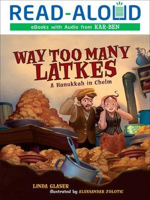 cover image of Way Too Many Latkes