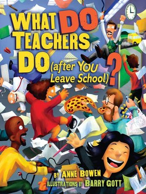 cover image of What DO Teachers Do (after YOU Leave School)?