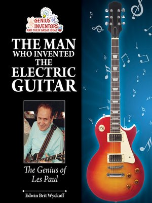 cover image of The Man Who Invented the Electric Guitar