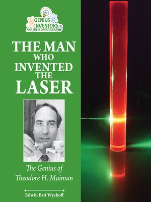 cover image of The Man Who Invented the Laser