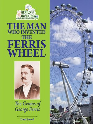 cover image of The Man Who Invented the Ferris Wheel