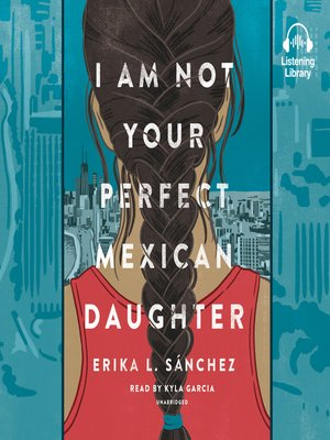 cover image of I Am Not Your Perfect Mexican Daughter