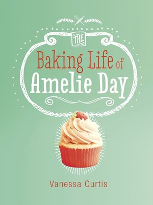 cover image of The Baking Life of Amelie Day