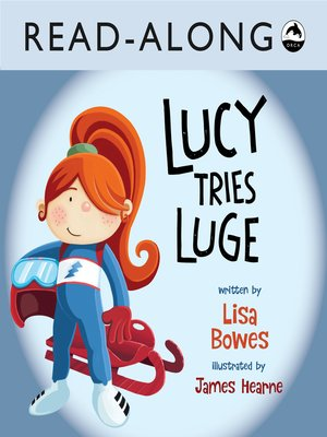 cover image of Lucy Tries Luge