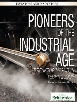 cover image of Pioneers of the Industrial Age
