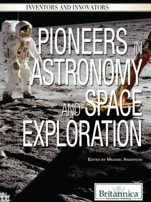 cover image of Pioneers in Astronomy and Space Exploration