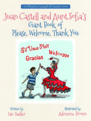 cover image of Juan Castell & Aunt Sofia's Book of Please, Thank You, Welcome