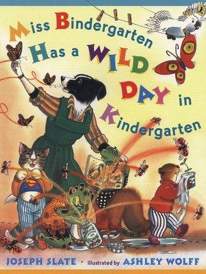 cover image of Miss Bindergarten Has a Wild Day in Kindergarten