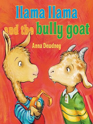 cover image of Llama Llama and the Bully Goat