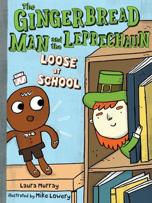 cover image of The Gingerbread Man and the Leprechaun Loose at School