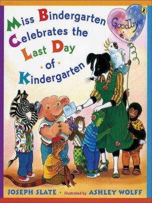 cover image of Miss Bindergarten Celebrates the Last Day of Kindergarten
