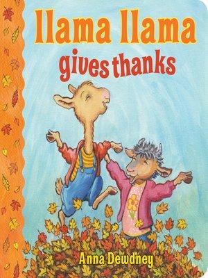cover image of Llama Llama Gives Thanks