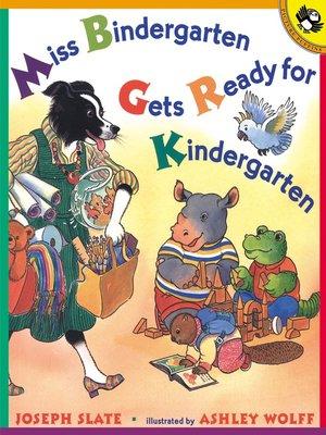 cover image of Miss Bindergarten Gets Ready for Kindergarten