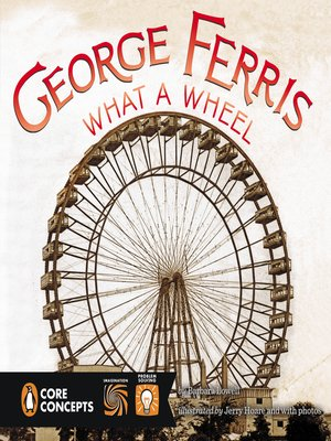 cover image of George Ferris, What a Wheel!