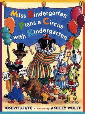 cover image of Miss Bindergarten Plans a Circus with Kindergarten
