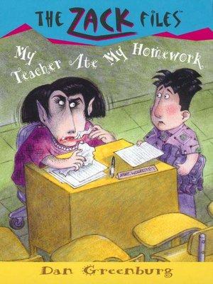 cover image of My Teacher Ate My Homework