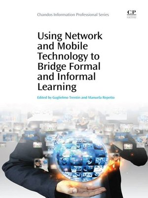 cover image of Using Network and Mobile Technology to Bridge Formal and Informal Learning
