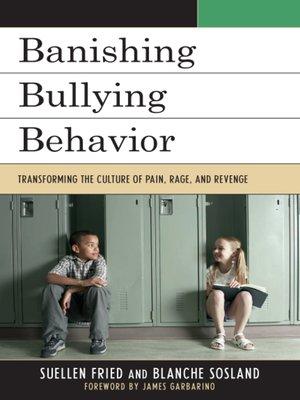 cover image of Banishing Bullying Behavior