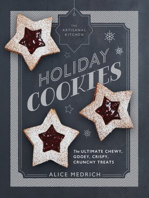 cover image of Holiday Cookies: The Ultimate Chewy, Gooey, Crispy, Crunchy Treats