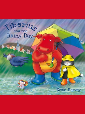cover image of Tiberius and the Rainy Day